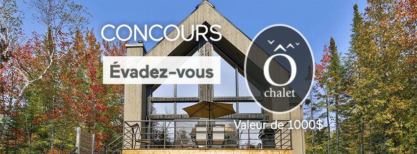 Concours - GAGNER un séjour Ô Chalet d'une valeur de 1000 $