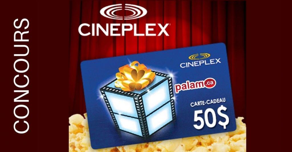Concours sortie au cinémaÀ gagner :UNE CARTE-CADEAU DE 50$ AU CINEPLEX