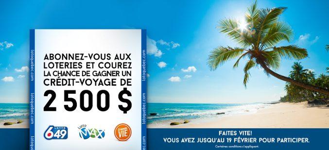 Concours 2 500 $ EN CRÉDIT-VOYAGE À GAGNER GRÂCE À TVA ET LOTO-QUÉBEC.