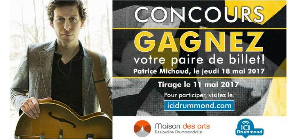 Concours Gagnez votre paire de billets pour voir Patrice Michaud