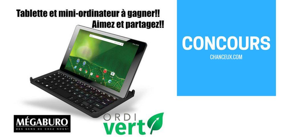 Concours gagner une tablette/mini-ordinateur en collaboration avec Ordivert et Mégaburo!