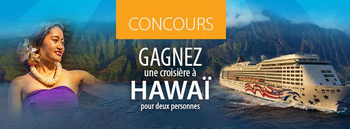Concours Voyage Gendron   À gagner: Une croisière à Hawaï - 8000$