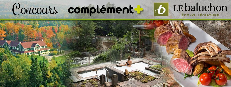 Concours Complément - Gagnez un Forfait Escapade et délices au Baluchon