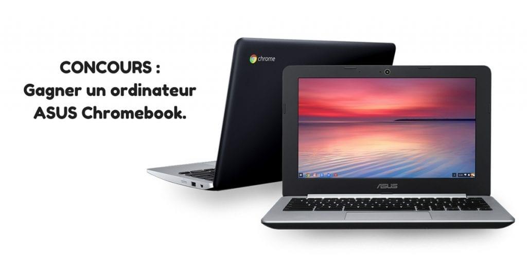 Concours : Gagner un ordinateur ASUS Chromebook.