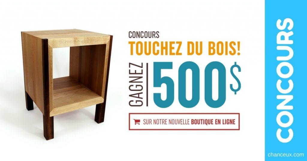 Concours touchez du bois! Gagnez 500$ en crédit chez Bois Urbain