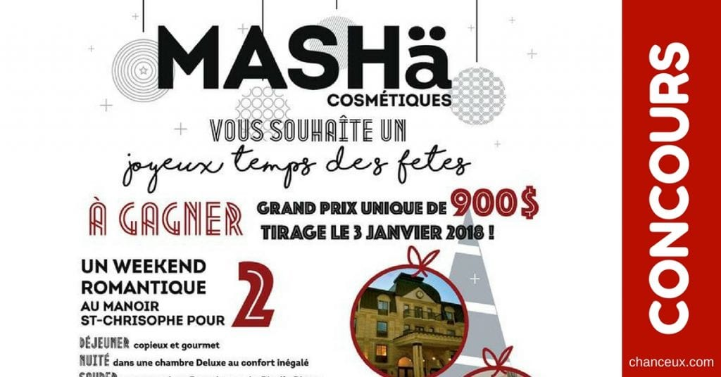 Concours MASHä cosmétiques - Gagnez un weekend au Manoir St-Christophe