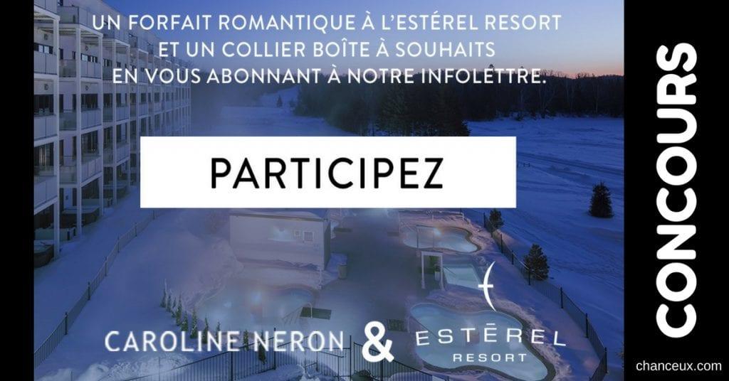 CONCOURS Caroline Néron Gagnez un forfait de 2 nuits en suite avec foyer àl'Estérel Resort