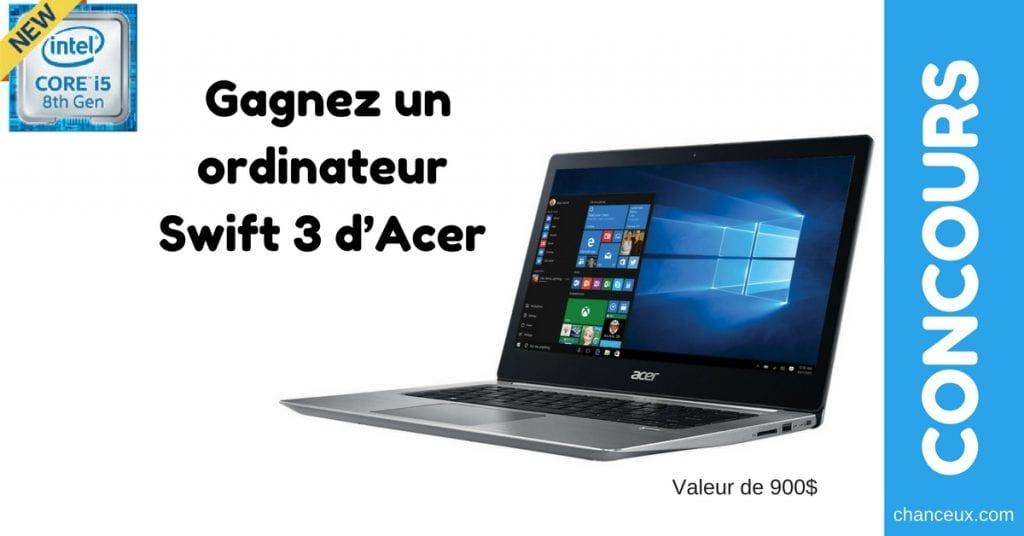 Gagnez un ordinateur Swift 3 d'Acer d'une valeur de 900$