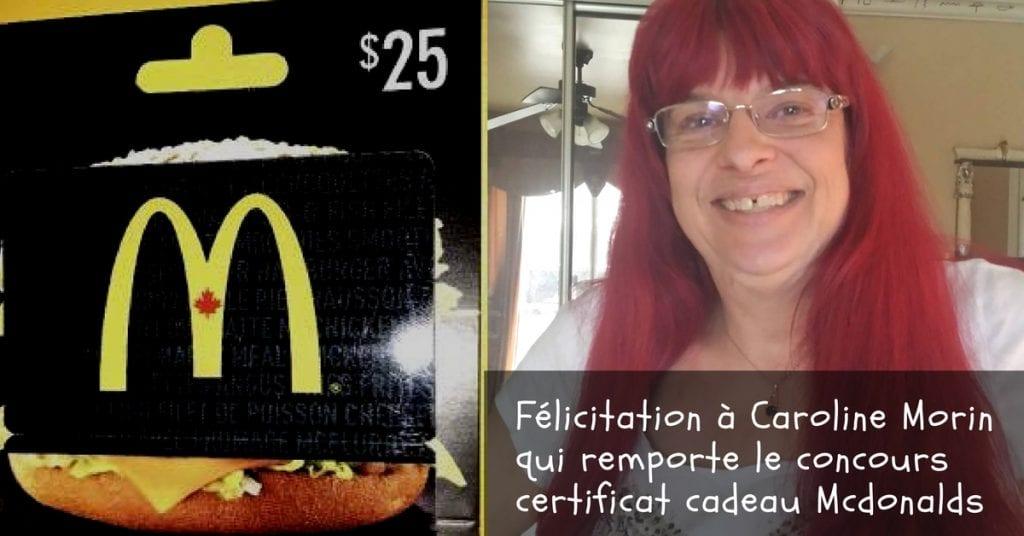 Félicitation à Caroline Morin qui remporte le concours certificat cadeau Mcdonalds