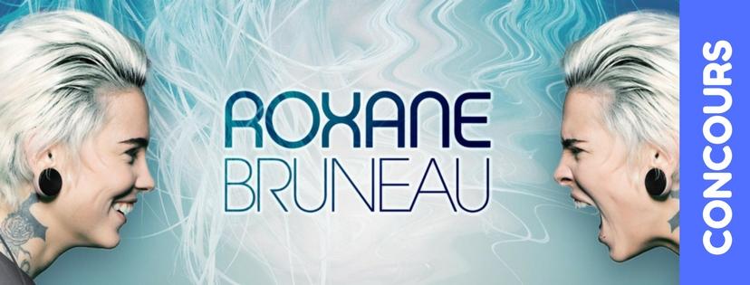 Gagnez des billets pour ROXANE BRUNEAU
