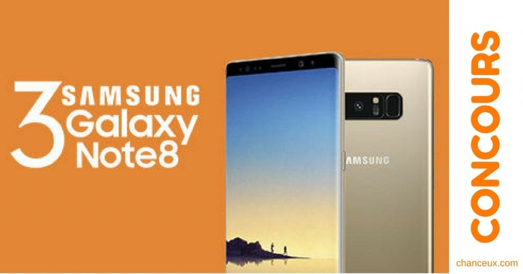 Gagner un des 3 Téléphones Samsung Galaxy Note 8