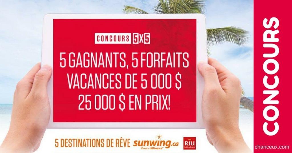 Gagne 1 des 5 forfaits voyages Sunwing de 25 000$!