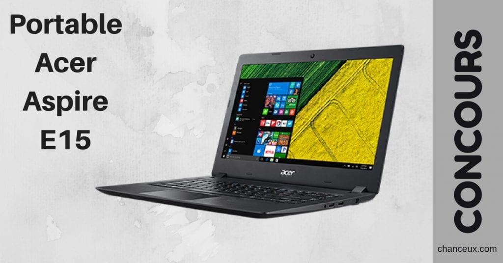 Gagnez un ordinateur portable Acer Aspire E15!