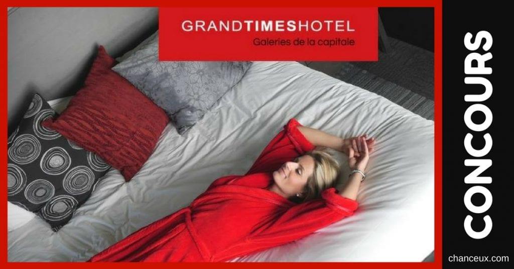 Gagnez un forfait nuitée en suite prestige au Grand Times Hôtel - Galeries de la Capitale