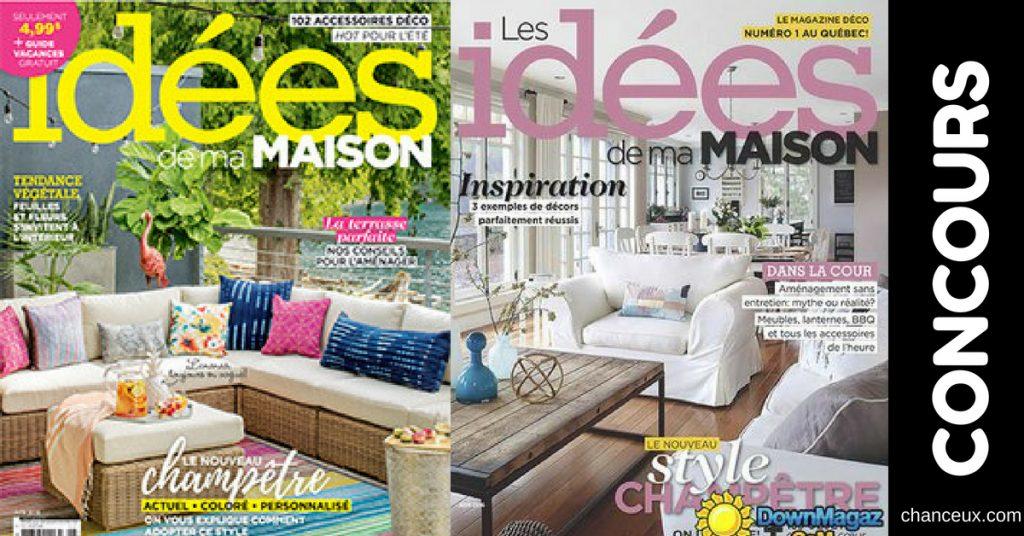 Gagnez Un Abonnement Au Magazine Les Idées De Ma Maison