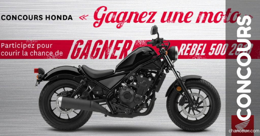 gagnez une moto honda rebel 500 d 39 une valeur de 6 699. Black Bedroom Furniture Sets. Home Design Ideas