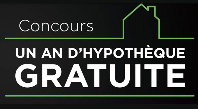 Concours un an D'hypothèque gratuite!