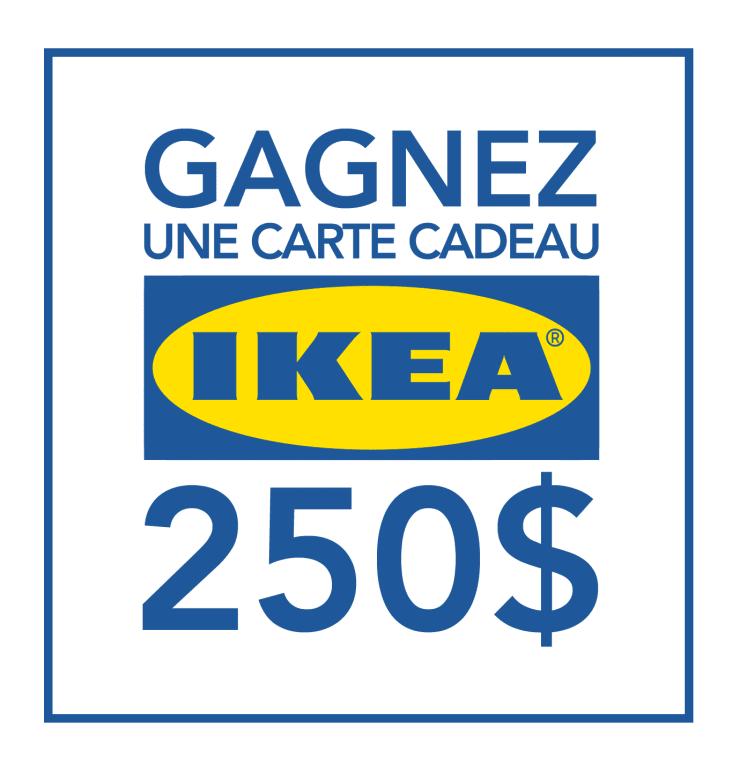Carte cadeau IKEA d'une valeur de 250$