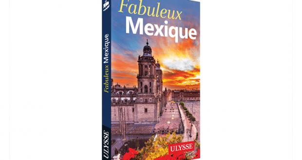 À Gagner Le Livre Fabuleux Mexique De Ulysse