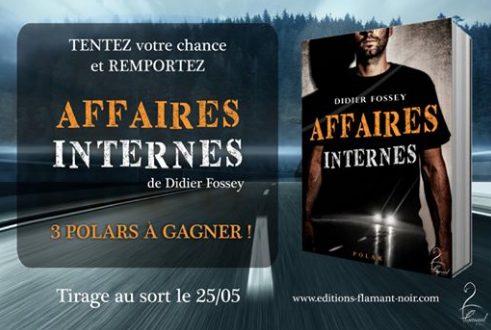 3 romans Affaires Internes de Didier Fossey