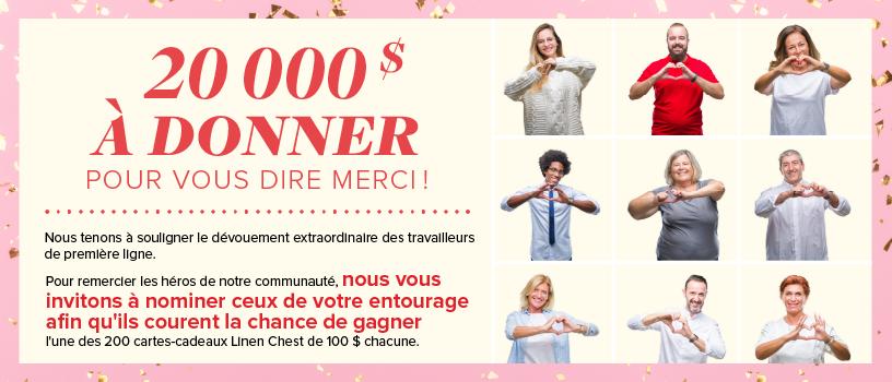200 cartes-cadeaux Linen Chest de 100$ chacune