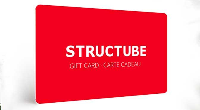 GAGNEZ UNE CARTE-CADEAU STRUCTUBE DE 100$