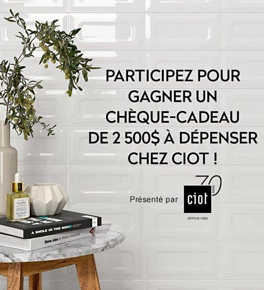 Concours du Québec - Gagnez un chèque-cadeau de 2500$ à dépenser chez Ciot!