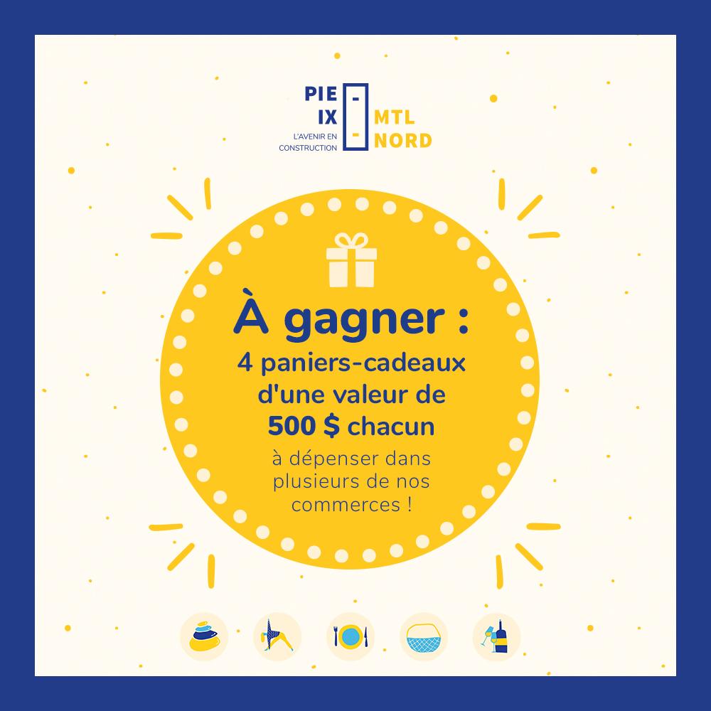 GAGNEZ L'UN DES 4 PANIERS-CADEAUX D'UNE VALEUR DE 500$ CHACUN!