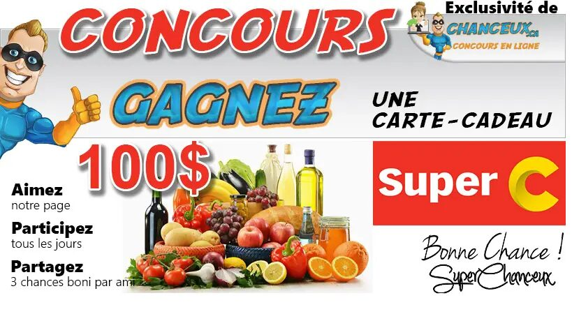 GAGNEZ UNE CARTE-CADEAU SUPER C DE 100$