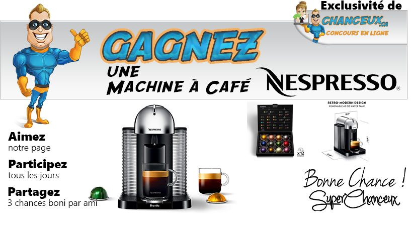 GAGNEZ UNE MACHINE À CAFÉ NESPRESSO