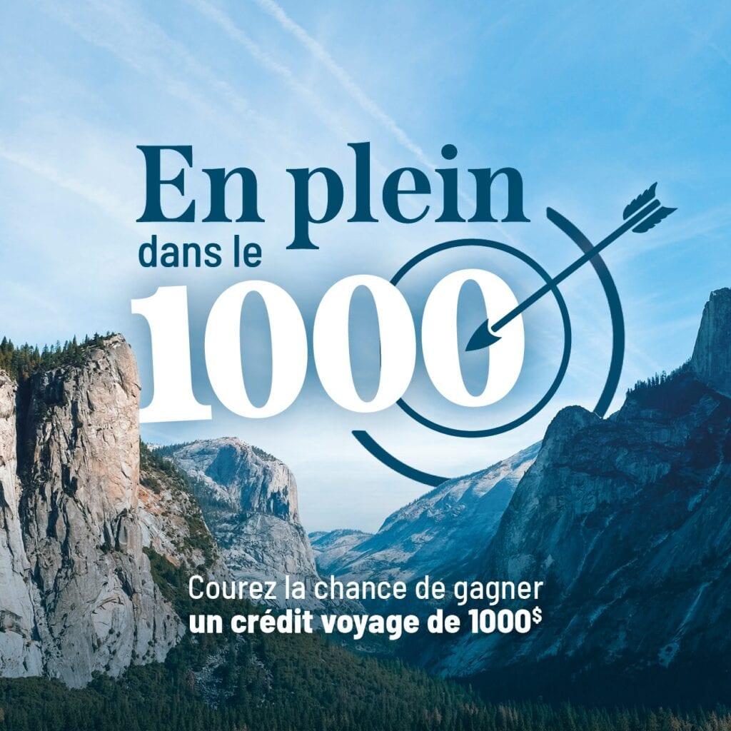 GAGNEZ UN CRÉDIT VOYAGE DE 1000$ APPLICABLE SUR UN FORFAIT AU CANADA!
