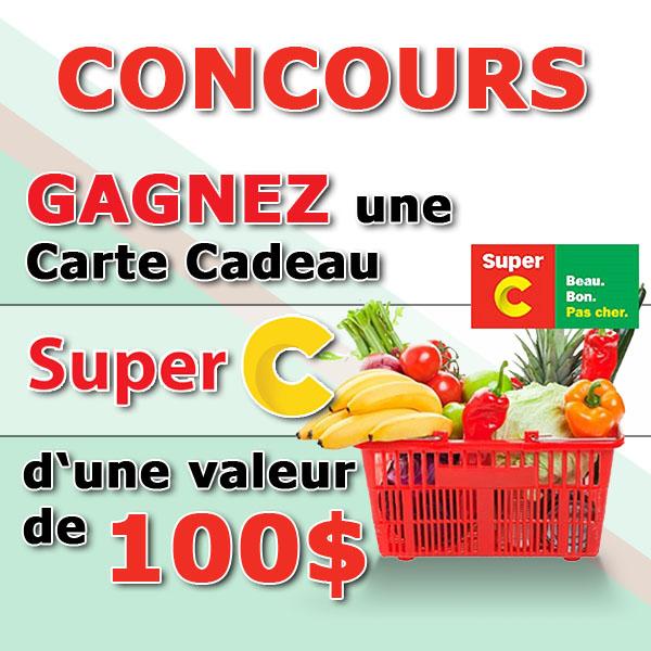 GAGNEZ UNE CARTE-CADEAU SUPER C DE 100$!