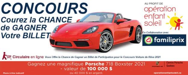 GAGNEZ un billet Porsche 718 Boxster 2021 Opération Enfant Soleil