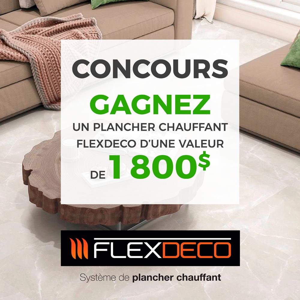 GAGNEZ UN PLANCHER CHAUFFANT FLEXDECO D'UNE VALEUR DE 1800$!