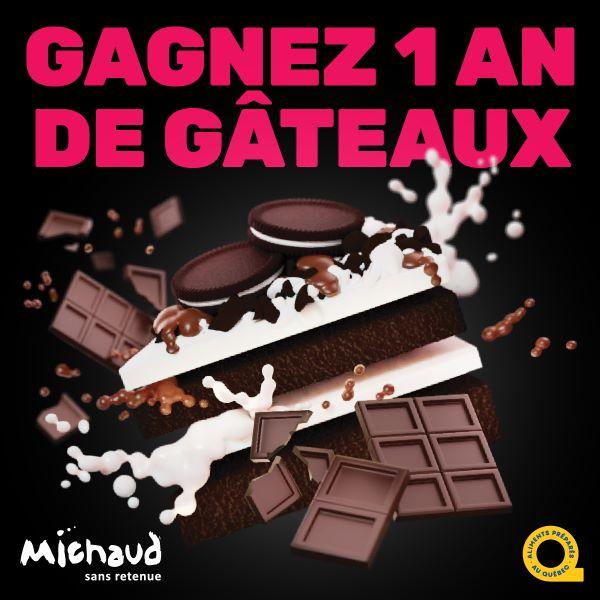 GAGNEZ 1 AN DE GÂTEAUX MICHAUD!