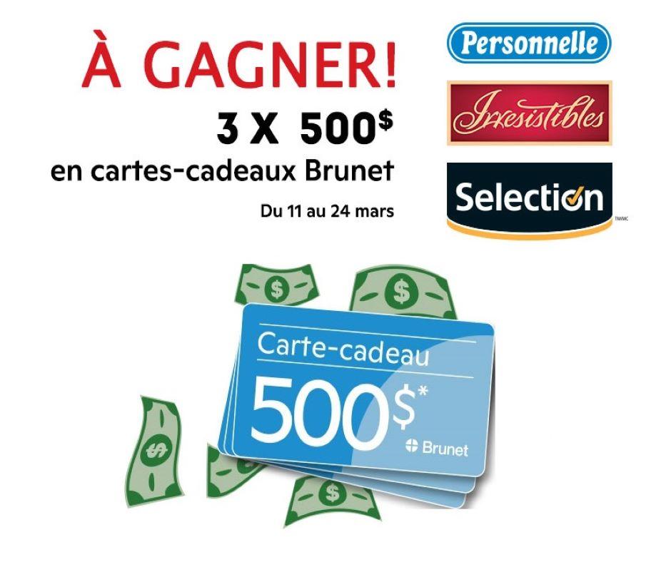 GAGNEZ L'UNE DES 3 CARTES-CADEAUX BRUNET DE 500$!