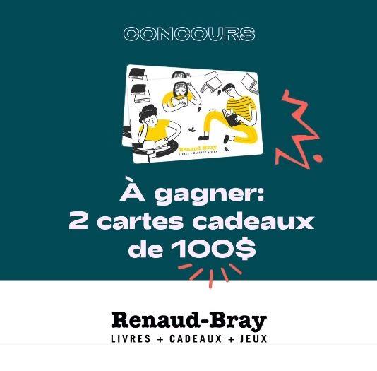 GAGNEZ L'UNE DES DEUX CARTES-CADEAUX RENAUD-BRAY D'UNE VALEUR DE 100$ CHACUNE!