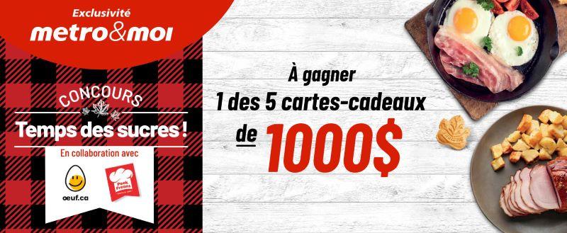 GAGNEZ UNE DES 5 CARTES-CADEAUX MÉTRO DE 1 000$