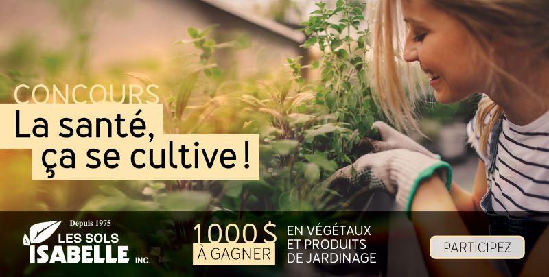 GAGNEZ 1000$ EN VÉGÉTAUX ET PRODUITS DE JARDINAGE AU CHOIX!