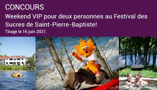 GAGNEZ UN WEEKEND VIP POUR DEUX PERSONNES AU FESTIVAL DES SUCRES DE SAINT-PIERRE-BAPTISTE!