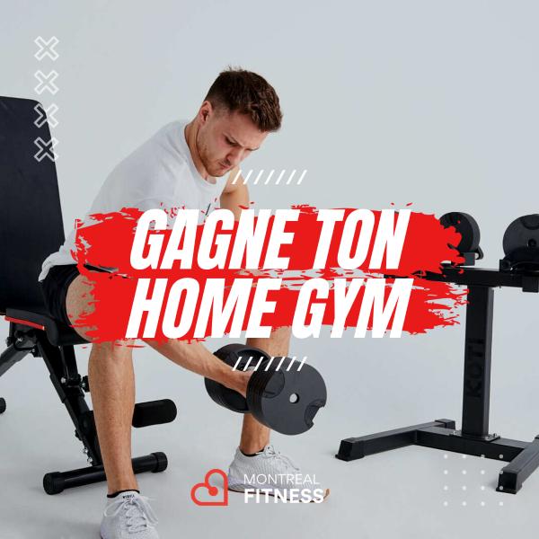 GAGNE L'ULTIME HOME GYM D'UNE VALEUR DE PLUS DE 1900$!