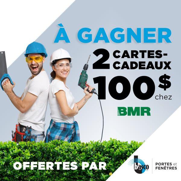 GAGNE L'UNE DES 2 CARTES-CADEAUX DE 100$ CHEZ BMR!