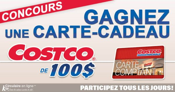GAGNEZ UNE CARTE-CADEAU COSTCO DE 100$!