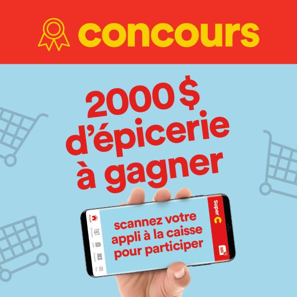 GAGNEZ UNE CARTE-CADEAU SUPER C D'UNE VALEUR DE 2000$!