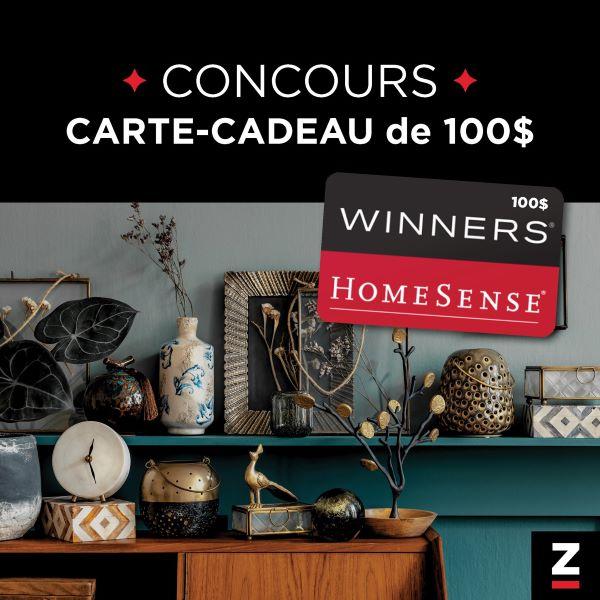 GAGNEZ UNE CARTE CADEAU WINNERS-HOMESENSE D'UNE VALEUR DE 100$!