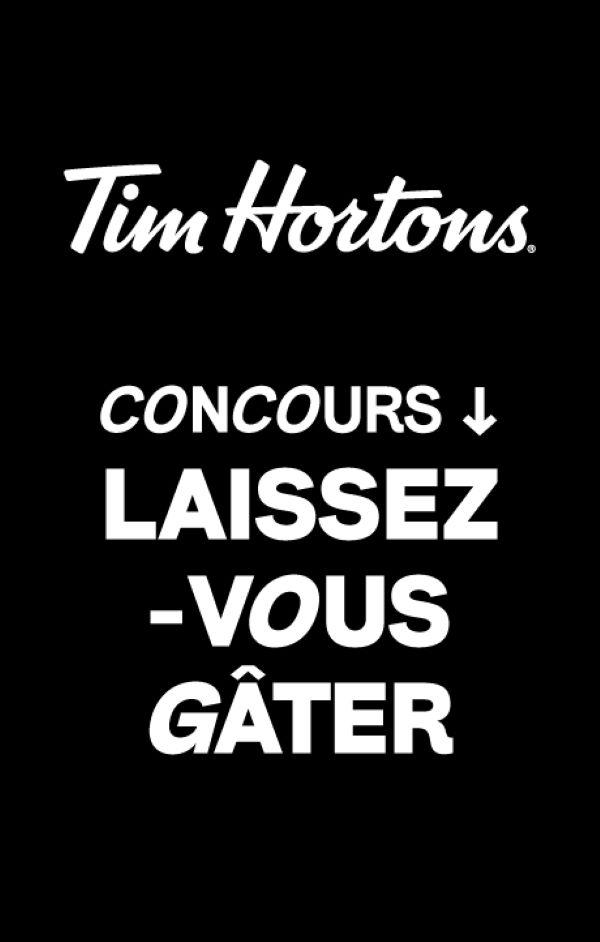 LAISSEZ-VOUS GÂTER AVEC TIM HORTONS!