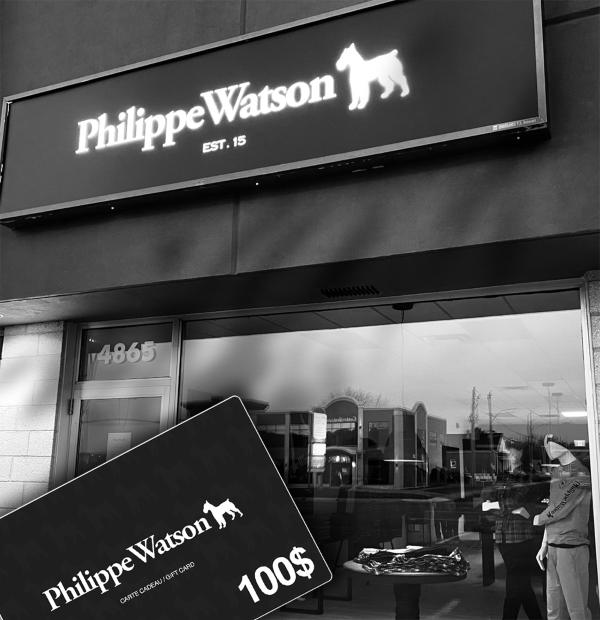 GAGNEZ UNE CARTE CADEAU PHILIPPE WATSON D'UNE VALEUR DE 100$!